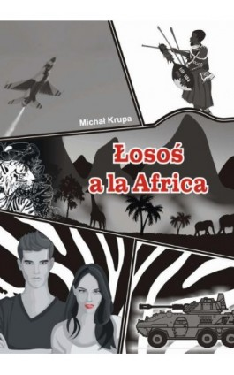 Łosoś a'la Africa - Michał Krupa - Ebook - 978-83-7900-285-6