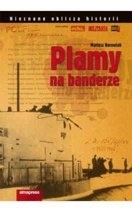 Plamy na banderze - Mariusz Borowiak - Ebook - 978-83-7020-483-9