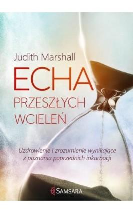 Echa przeszłych wcieleń - Judith Marshall - Ebook - 978-83-64645-63-1