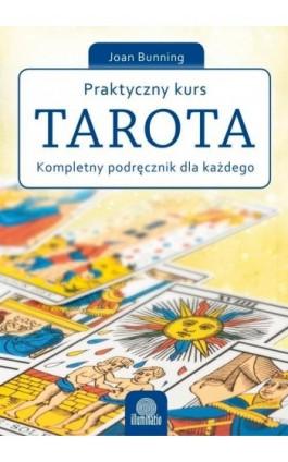 Praktyczny kurs Tarota - Joan Bunning - Ebook - 978-83-64645-95-2