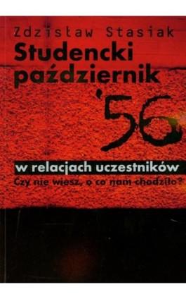 Studencki październik 56 w relacjach uczestników - Zdzisław Stasiak - Ebook - 978-83-7405-574-1