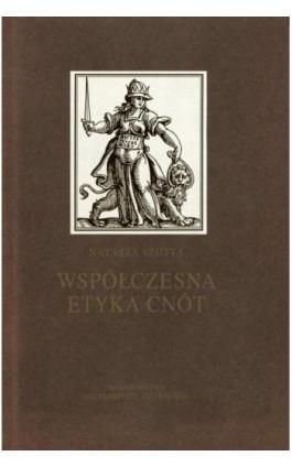 Współczesna etyka cnót. Projekt nowej etyki? - Natasza Szutta - Ebook - 978-83-7326-420-5