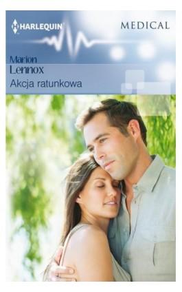 Akcja ratunkowa - Marion Lennox - Ebook - 978-83-276-2980-7