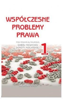 Współczesne problemy prawa. Tom I - Izabela Nowicka - Ebook - 978-83-7462-471-8