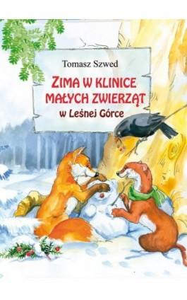 Zima w Klinice Małych Zwierząt w Leśnej Górce - Tomasz Szwed - Ebook - 978-83-7551-517-6