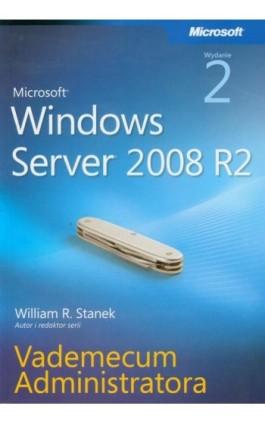 Microsoft Windows Server 2008 R2 Vademecum administratora - William R. Stanek - Ebook - 978-83-7541-277-2