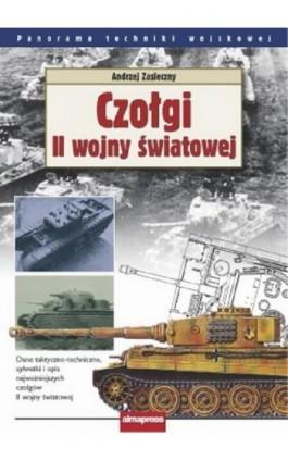 Czołgi II wojny światowej - Andrzej Zasieczny - Ebook - 978-83-7020-485-3