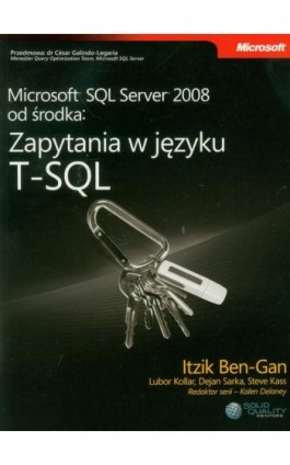 Microsoft SQL Server 2008 od środka: Zapytania w języku T-SQL - Itzik Ben-Gan, Lubor Kollar, Dejan Sarka, Steve Ka Mentors) - Ebook - 978-83-7541-245-1