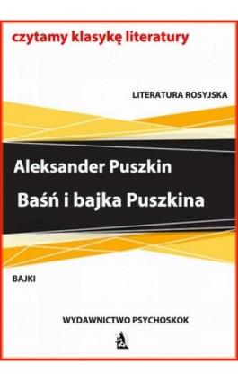 Baśń i bajka Puszkina - Aleksander Puszkin - Ebook - 978-83-7900-775-2