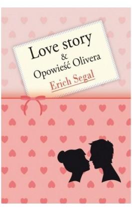 Love story Opowieść Olivera - Erich Segal - Ebook - 978-83-7985-292-5
