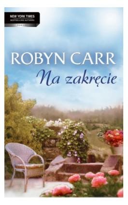 Na zakręcie - Robyn Carr - Ebook - 978-83-238-9235-9