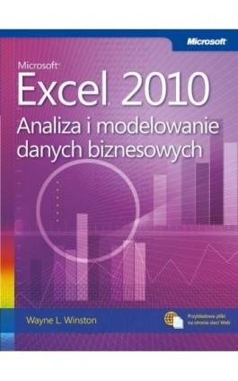 Microsoft Excel 2010 Analiza i modelowanie danych biznesowych - Wayne L. Winston - Ebook - 978-83-7541-230-7
