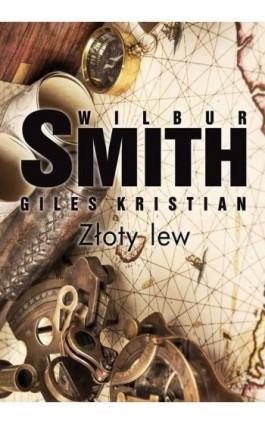 Złoty lew - Wilbur Smith - Ebook - 978-83-7985-345-8