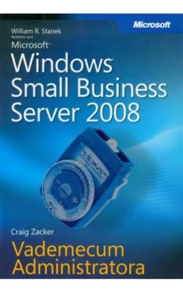 Microsoft Windows Small Business Server 2008 Vademecum Administratora - William R. Stanek - Ebook - 978-83-7541-229-1