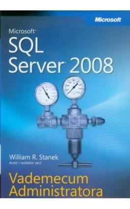 Microsoft SQL Server 2008 Vademecum Administratora - William R. Stanek - Ebook - 978-83-7541-237-6