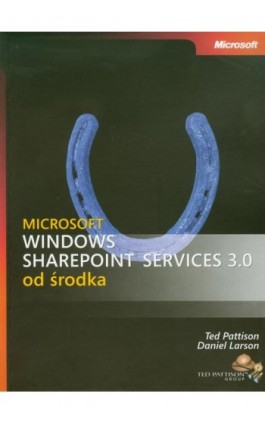 Microsoft Windows SharePoint Services 3.0 od środka - Ted Pattison (ted Pattison Group); Daniel Larson - Ebook - 978-83-7541-284-0