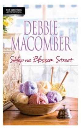 Sklep na Blossom Street - Debbie Macomber - Ebook - 978-83-238-9619-7