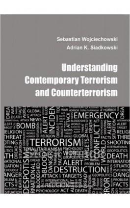 Understanding contemporary terrorism and counterterrorism - Sebastian Wojciechowski - Ebook - 978-83-64927-23-2