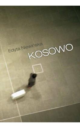 Kosowo - Edyta Niewińska - Ebook - 978-83-7859-117-7
