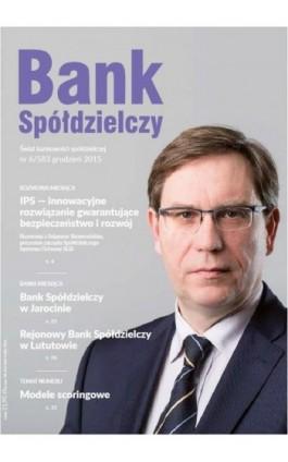 Bank Spółdzielczy nr 6/583 grudzień 2015 - Janusz Orłowski - Ebook