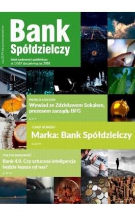 Bank Spółdzielczy 1/587, styczeń-marzec 2018 - Janusz Orłowski - Ebook