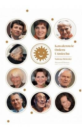 Kawalerowie Orderu Uśmiechu - Tadeusz Belerski - Ebook - 978-83-7982-003-0