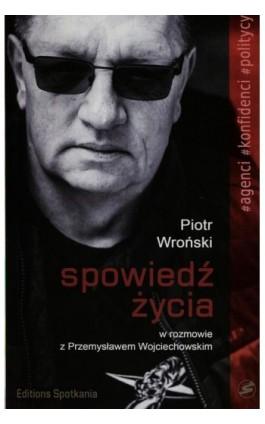 Spowiedź życia - Piotr Wroński - Ebook - 978-83-7965-160-3