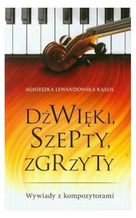 Dźwięk,i szepty, zgrzyty - Agnieszka Lewandowska-Kąkol - Ebook - 978-83-8079-345-3