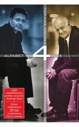 Alfabet na cztery ręce - Tomasz Raczek - Ebook - 978-83-60000-54-0