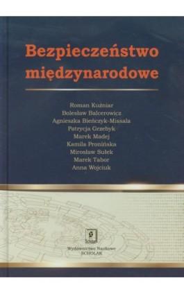Bezpieczeństwo międzynarodowe - Roman Kuźniar - Ebook - 978-83-7383-547-4