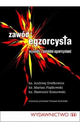 Zawód egzorcysta. Wywiady z polskim egzorcystami - Praca zbiorowa - Ebook - 978-83-7595-519-4