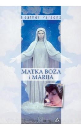 Matka Boża i Marija - Heather Parsons - Ebook - 978-83-63759-70-4