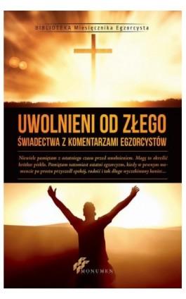 Uwolnieni od Złego - Praca zbiorowa - Ebook - 978-83-64789-04-5