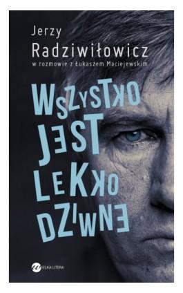 Wszystko jest lekko dziwne - Łukasz Maciejewski - Ebook - 978-83-63387-47-1