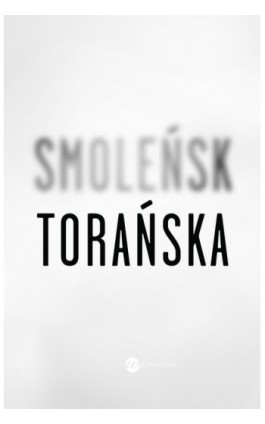 Smoleńsk - Teresa Torańska - Ebook - 978-83-64142-28-4