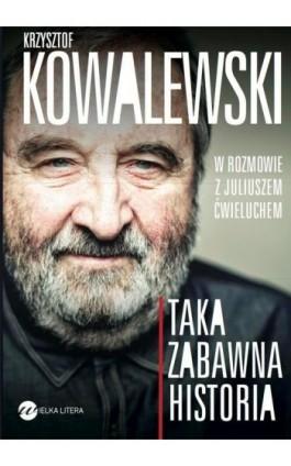 Taka zabawna historia - Krzysztof Kowalewski - Ebook - 978-83-64142-97-0