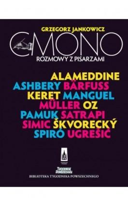 Cmono Rozmowy z pisarzami - Grzegorz Jankowicz - Ebook - 978-83-7177-970-1