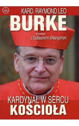 Kardynał w sercu kościoła - Raymond Leo Burke - Ebook - 978-83-257-0982-2