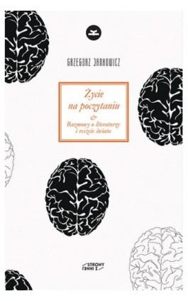 Życie na poczytaniu - Grzegorz Jankowicz - Ebook - 978-83-65595-46-1