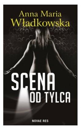 Scena od tylca - Anna Maria Władkowska - Ebook - 978-83-8083-606-8