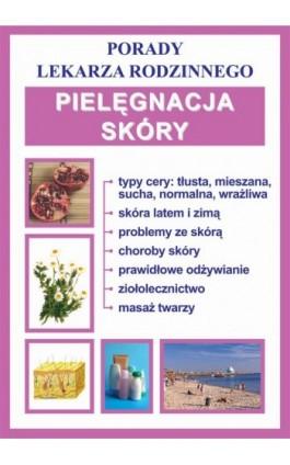 Pielęgnacja skóry - Praca zbiorowa - Ebook - 978-83-7774-475-8