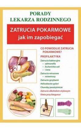 Zatrucia pokarmowe. Jak im zapobiegać - Annna Wilkosz - Ebook - 978-83-7774-476-5