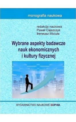 Wybrane aspekty badawcze nauk ekonomicznych i kultury fizycznej - Paweł Cięszczyk - Ebook - 978-83-65357-18-2