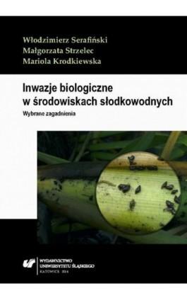 Inwazje biologiczne w środowiskach słodkowodnych - Włodzimierz Serafiński - Ebook - 978-83-226-2397-8