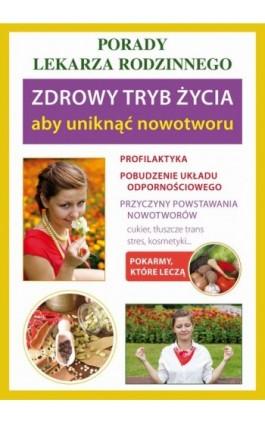 Zdrowy tryb życia, aby uniknąć nowotworu - Praca zbiorowa - Ebook - 978-83-7774-409-3