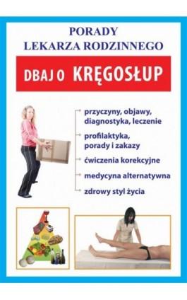 Dbaj o kręgosłup - Praca zbiorowa - Ebook - 978-83-7774-447-5