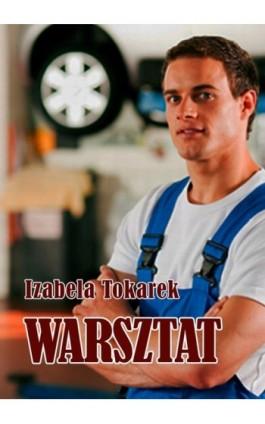 Warsztat - Izabela Tokarek - Ebook - 978-83-7859-086-6