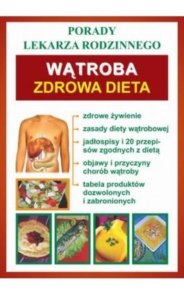 Wątroba. Zdrowa dieta - Praca zbiorowa - Ebook - 978-83-7774-430-7