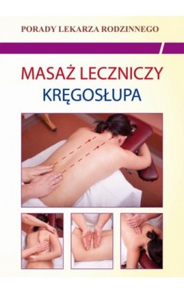 Masaż leczniczy kręgosłupa - Emilia Chojnowska - Ebook - 978-83-7774-461-1