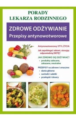 Zdrowe odżywianie. Przepisy antynowotworowe - Praca zbiorowa - Ebook - 978-83-7774-470-3